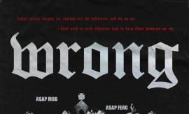 "ASAP Mob ""Wrong"" f/ ASAP Rocky and ASAP Ferg"