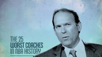 The 25 Worst Coaches in NBA History