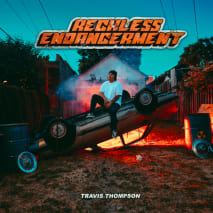 Travis Thompson 'Reckless Endangerment'