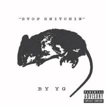 "YG ""Stop Snitchin"""