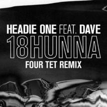 "Headie One & Dave - ""18Hunna"" (Four Tet Remix)"