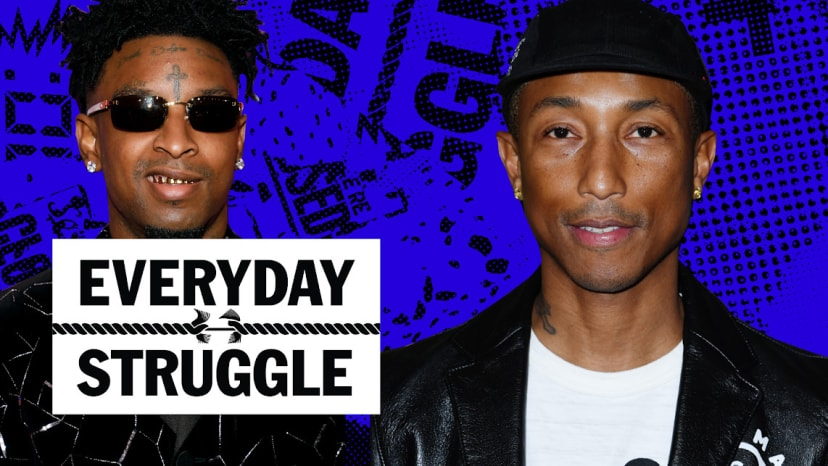Pharrell Says 'Blurred Lines' Lawsuit Set Him Back, Does 21 Savage Have a Hit? |Everyday Struggle