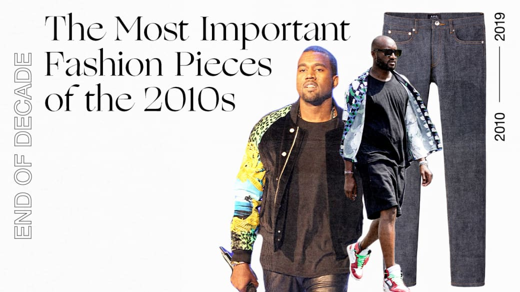 The Most Important Fashion Pieces of the 2010s