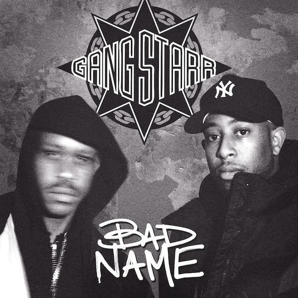 "Gang Starr ""Bad Name"""