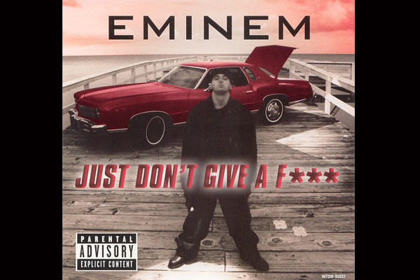 best-eminem-songs-just-dont-give-a-fuck