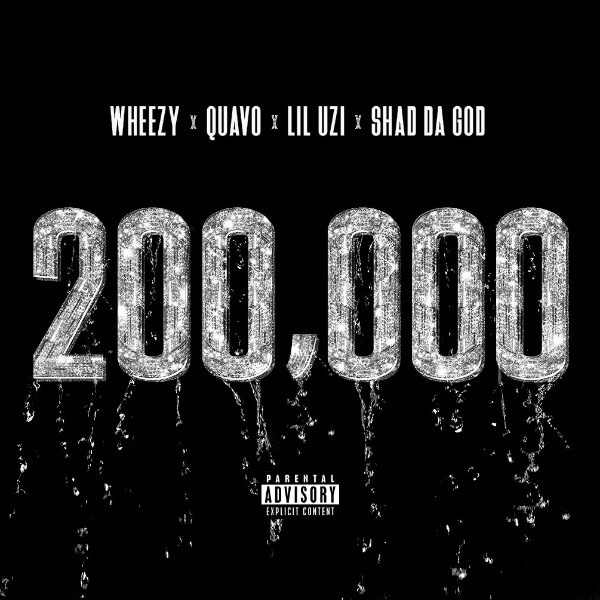 "Wheezy Grabs Quavo, Lil Uzi Vert, and Shad Da God for ""200,000"""