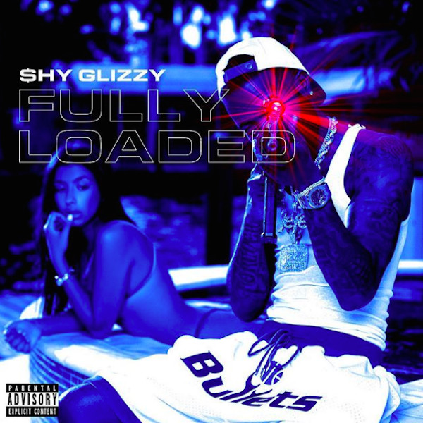 Shy Glizzy 'Fully Loaded'