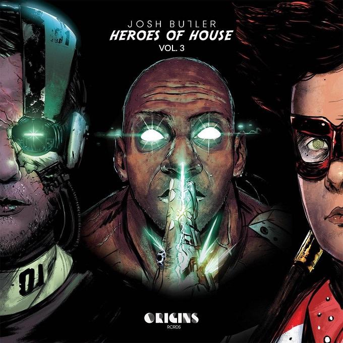 Josh Butler - 'Heroes Of House Vol. 3'