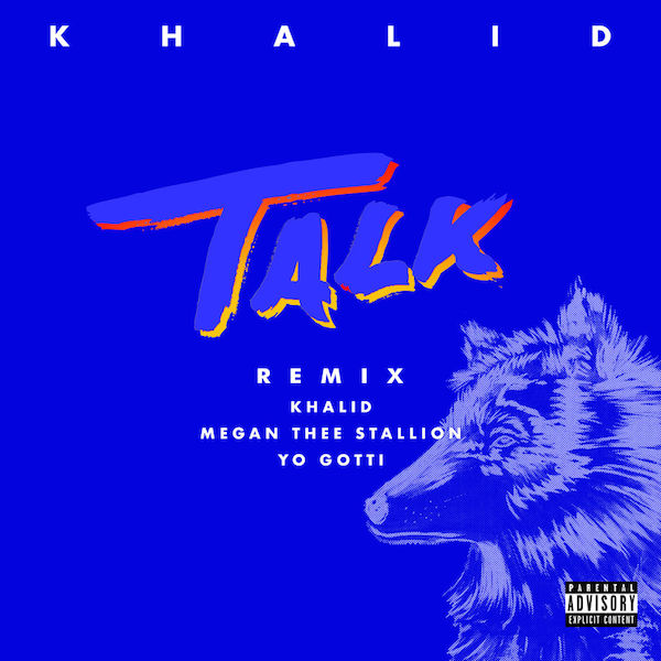 "Khalid ""Talk"" Remix f/ Megan Thee Stallion and Yo Gotti"