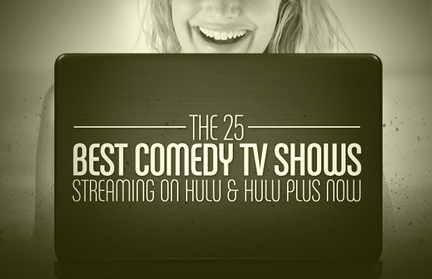 The 25 Best Comedy TV Shows Streaming On Hulu And Hulu Plus