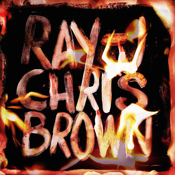 "Chris Brown and Ray J ""Burn My Name"""