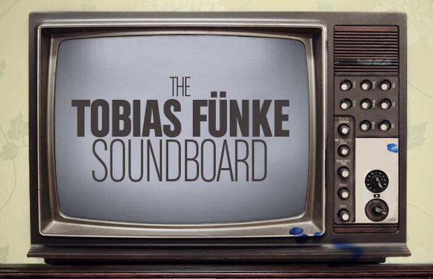 The Tobias Fünke Soundboard