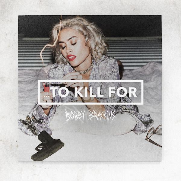 "Bobby Brackins ""'To Kill For"" EP"