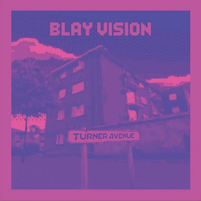 Blay Vision - 'Turner Ave'