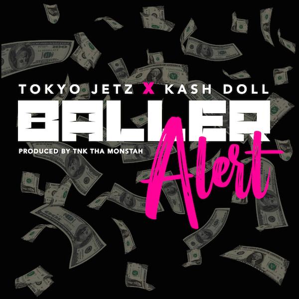"Tokyp Jetz ""Baller Alert"" f/ Kash Doll"