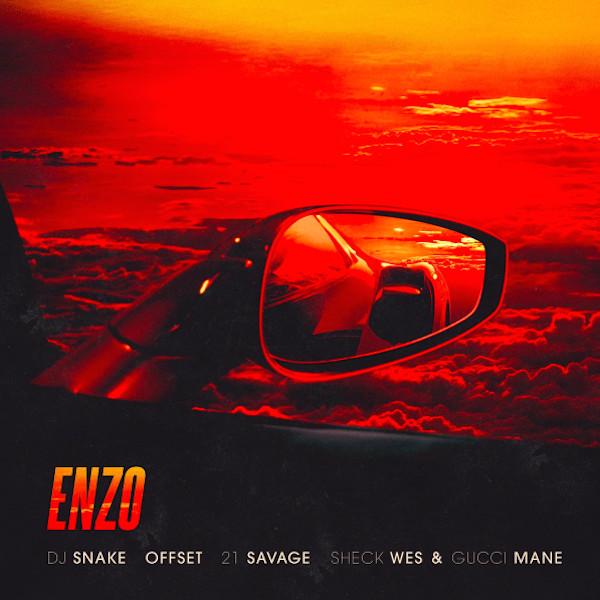 "DJ Snake ""Enzo"" f/ Offset, 21 Savage, Gucci Mane, and Sheck Wes"