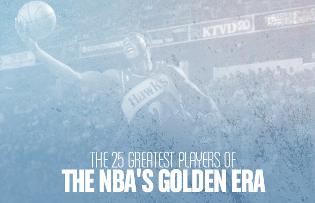 The 25 Greatest Players of the NBA's Golden Era