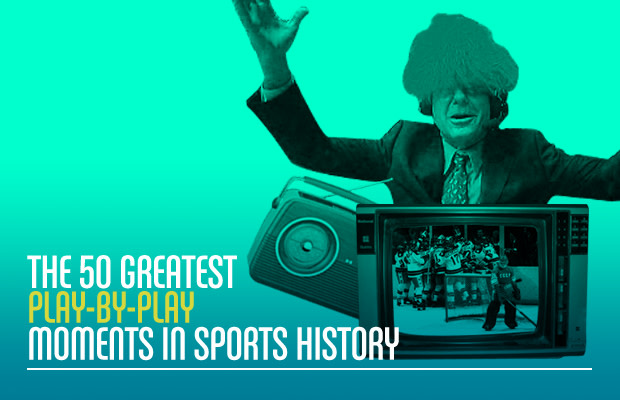 The 50 Greatest Play-by-Play Moments in Sports History