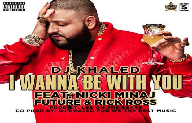 DJ Khaled I Wanna Be With You