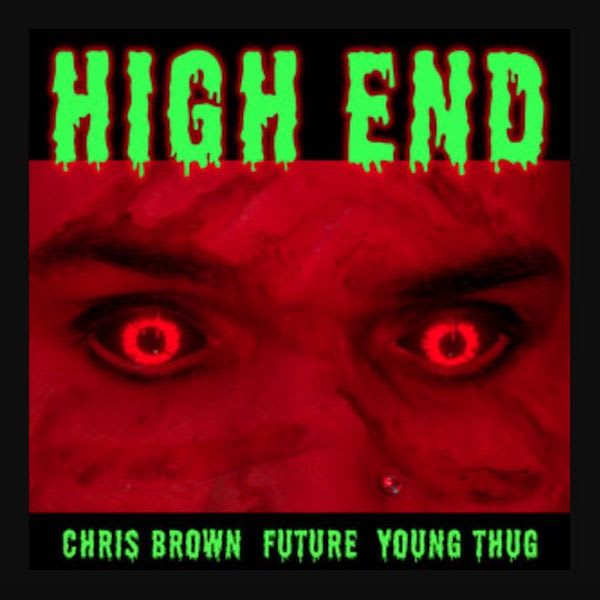 """Chris Brown Goes """"High End"""" With Future And Young Thug"""