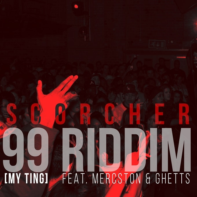 SOUNDBOMB : Scorcher : 99 Riddim (My Ting) feat  Mercston