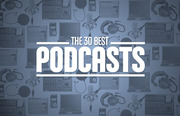 30 Best Podcasts