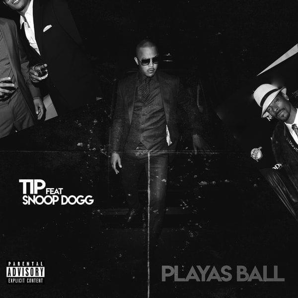 "T.I. ""Playas Ball"" f/ Snoop Dogg"