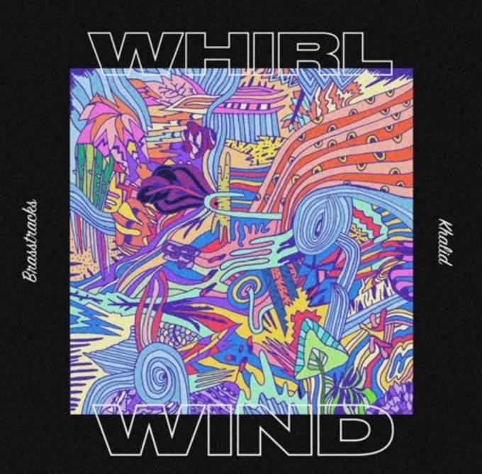 khalid-brasstracks-whirlwind