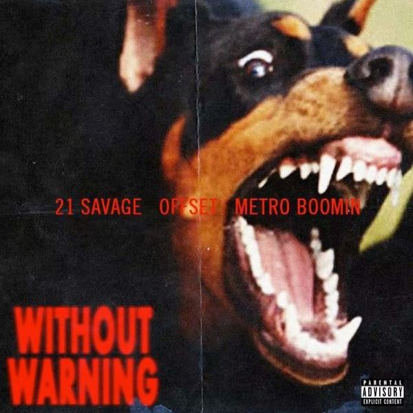 21 Savage x Offset x Metro Boomin 'Without Warning'