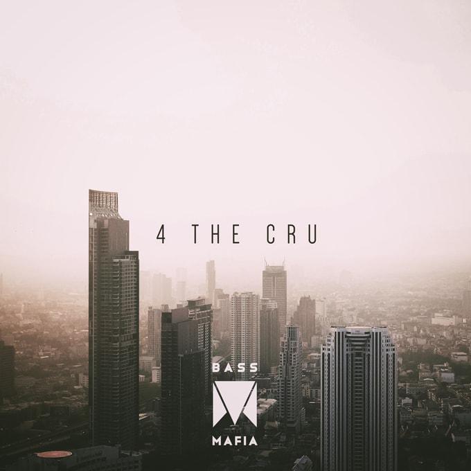Bass Mafia - 4 The Cru