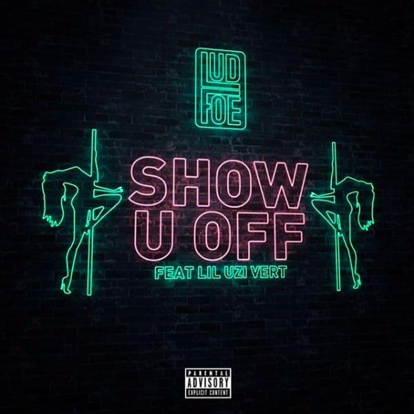 """Lud Foe """"Show U Off"""" f/ Lil Uzi Vert"""