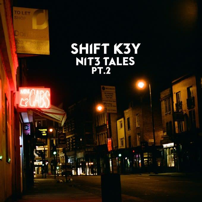Shift K3Y - 'Nit3 Tales Pt. 2'