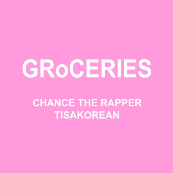 """Chance the Rapper """"Groceries"""""""