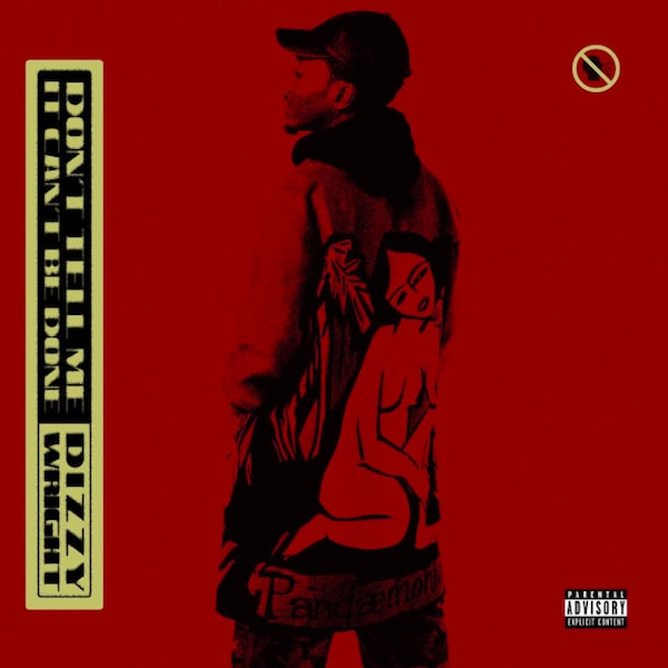 """Don't Tell Me It Can't Be Done"" EP Dizzy Wright."