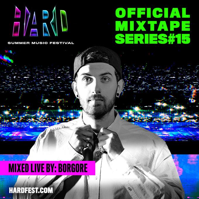 Borgore HARD Summer Official Mixtape #15