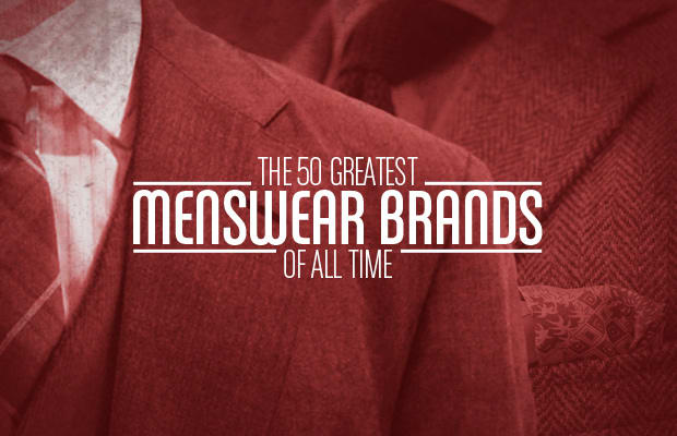 5e2a8e8797 The 50 Greatest Menswear Brands of All Time
