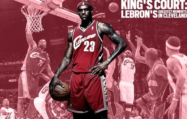 King's Court: LeBron's Greatest Moments in Cleveland