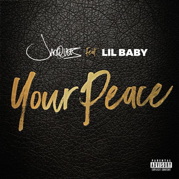 """Jacquees """"Your Peace"""" f/ Lil Baby"""