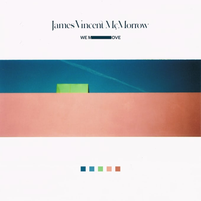 James Vincent McMorrow's 'We Move'.