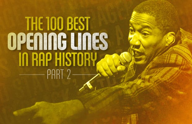 The 100 Best Opening Lines in Rap History, Part 2: 50 - 1