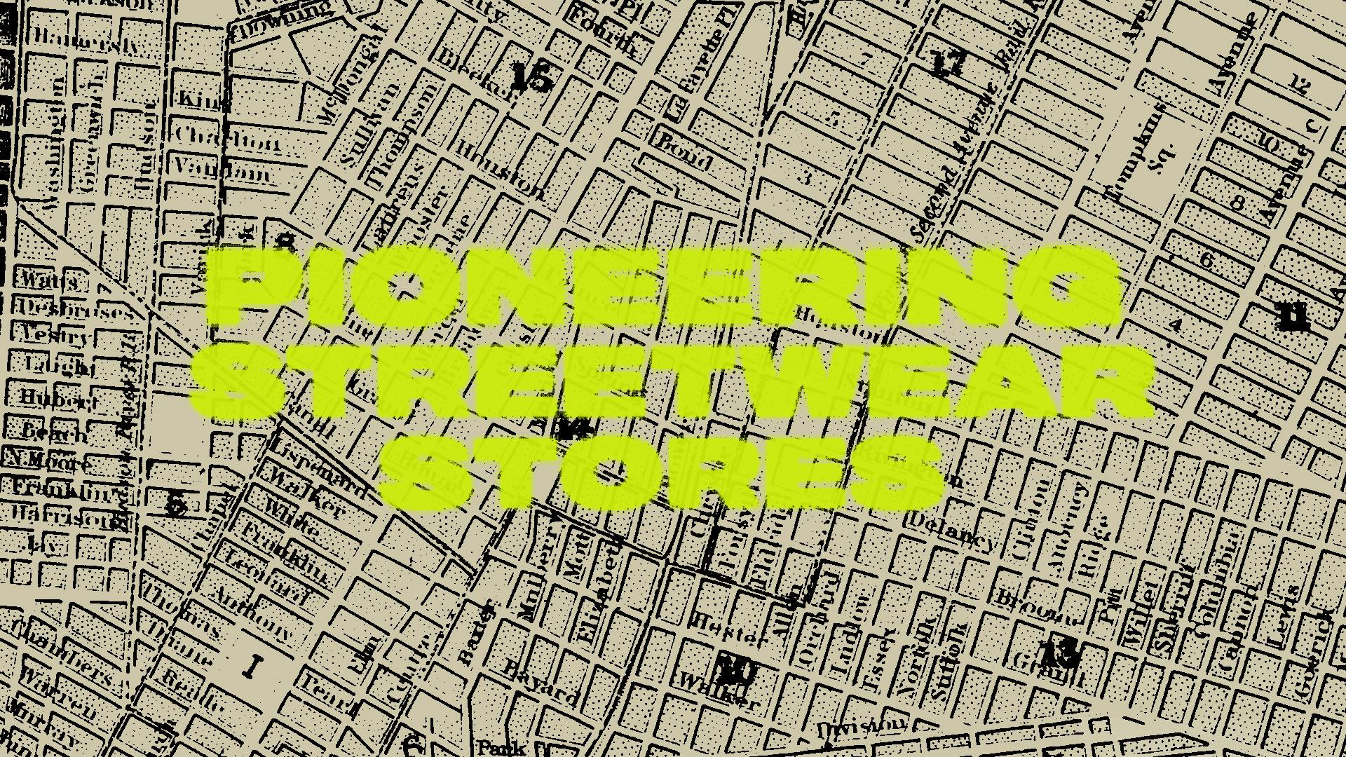 Pioneering Streetwear Stores