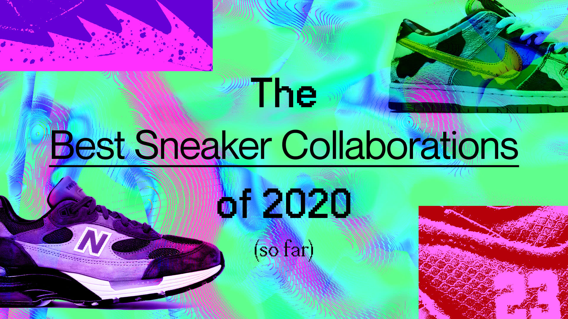 Best Sneaker Collabs 2020 so far