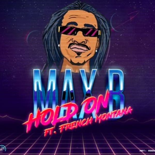 "Max B Celebrates Birthday With New Track ""Hold On"" f/ French Montana"