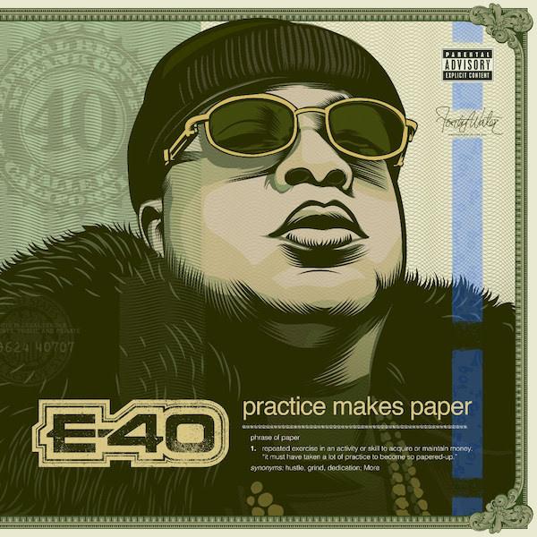 Stream E-40's 29th Studio Album 'Practice Makes Paper'