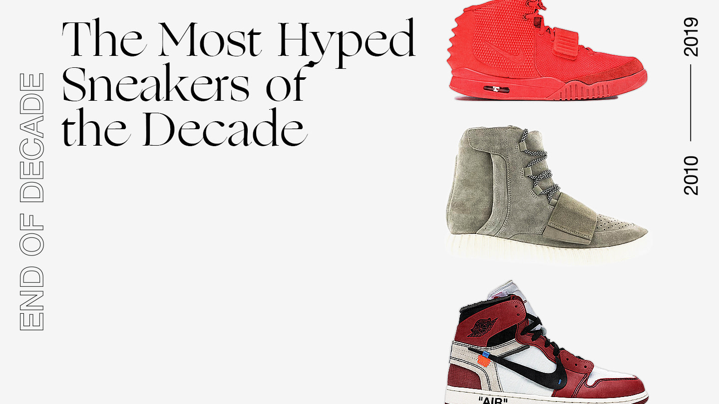The Most Hyped Sneakers of the Decade