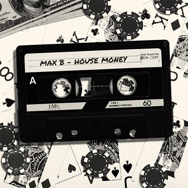 Stream Max B's New EP 'House Money' f/ French Montana, A Boogie Wit Da Hoodie, Wiz Khalifa, and More