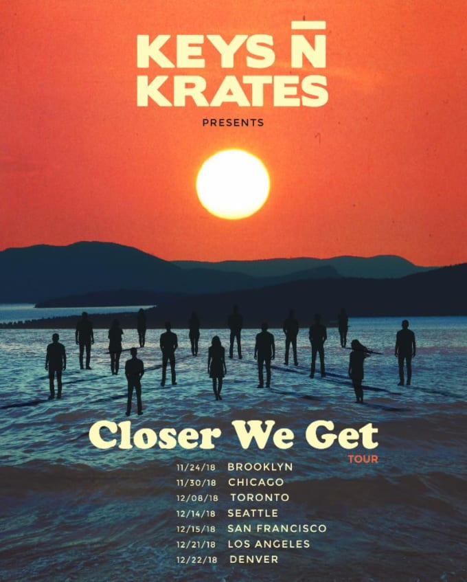 Keys N Krates Closer We Get tour