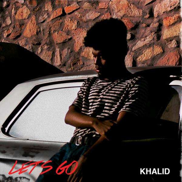 khalid-lets-go