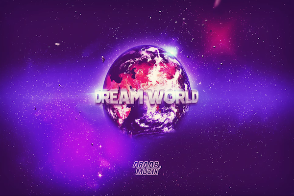 AraabMuzik Dreamworld