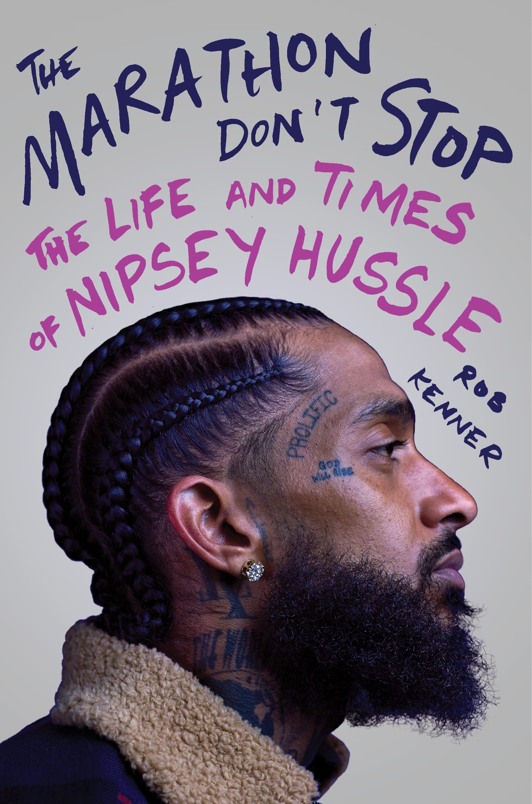 'The Marathon Don't Stop' Nipsey Hussle biography